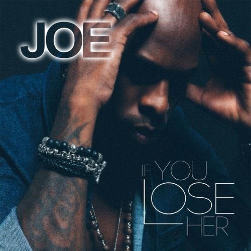 Joe-If-You-Lose-Her-1