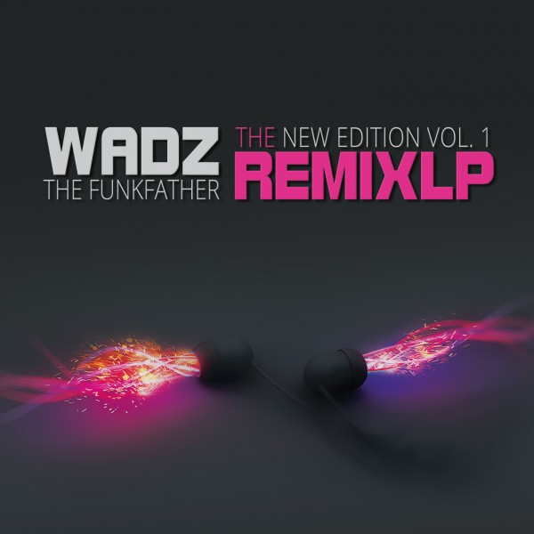 Cover Wadz The Funkfather - The Remix LP New Edition Vol. 1 - Wadz The Funkfather - Remix LP New Edition Vol. 1 - 2015 - (Album Art Front)