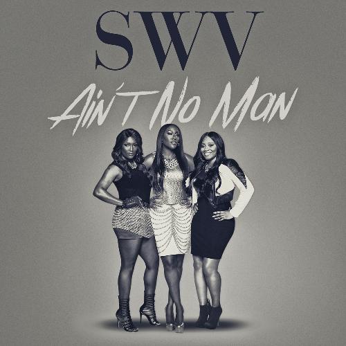 SWV-Aint-No-Man