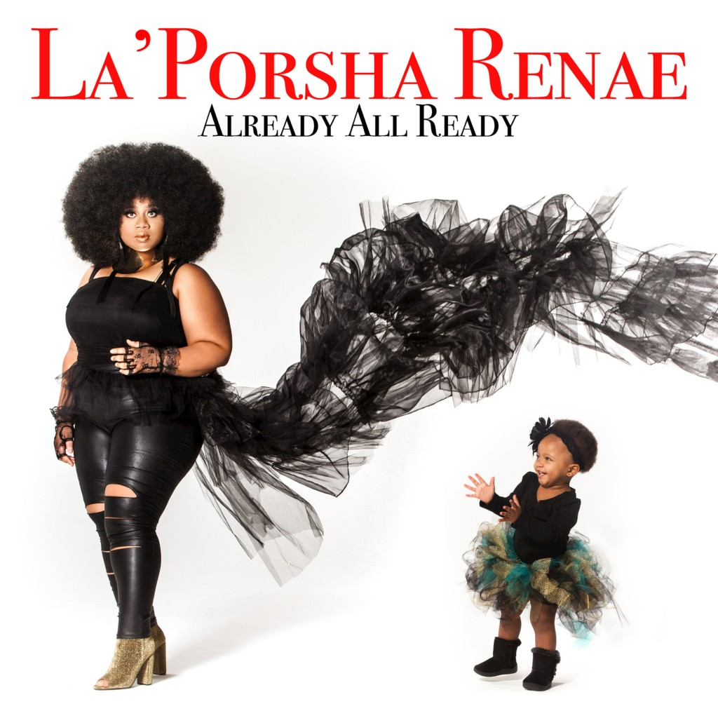 LaPorsha-Renea-Already-All-Ready-2017-2480x2480
