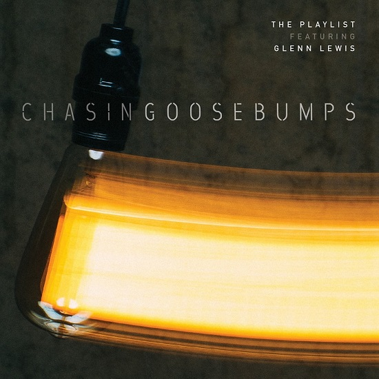 The-Playlist-Glenn-Lewis-Chasing-Goosebumps-Cover